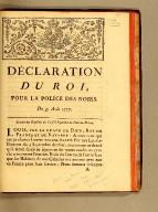 Déclaration du Roi, pour la police des Noirs. Du 9 août 1777. Extrait des registres du Conseil supérieur du Port-au-Prince