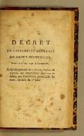 Decret de l'Assemblée générale de Saint-Domingue, rendu le 28 mai 1790, à l'unanimité, : et développement de ce décret, servant de réponse aux observations faites sur ce décret par l'assemblée provinciale du nord, en date du 1er juin
