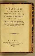 Examen du rapport fait par M. Barnave à l'Assemblée nationale, sur l'affaire de Saint-Domingue, : rapport imprimé dans le Moniteur, seul écrit public où il ait paru