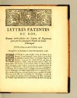 Lettres patentes du roy, : portant authorisation des statuts & reglemens faits par la Compagnie royale de Saint Domingue. Données à Paris au mois de juillet 1716. Enregistrées au Parlement le deuxième septembre 1716
