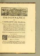 Ordonnance de l'Amirauté de France, : portant injonction à toutes personnes demeurantes dans l'étendue de l'Amirauté de France, ou des Amirautés particulieres de son ressort, qui ont à leur service des Nègres ou Mulâtres, de l'un ou l'autre sexe, d'en faire leur déclaration en personne ou par procureur, au greffe de l'Amirauté de France, ou aux greffes des Amirautés particuliere de son ressort; & à tous Nègres ou Mulâtres qui ne sont au service de personne, de faire pareille déclaration, sous telles peines qu'il appartiendra