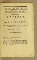 Rapport fait par J. Cornudet, sur les élections faites en l'an 6, à Saint-Domingue par l'assemblée électorale tenue au Cap. Séance du 9 vendémiaire an 8 [i.e., 1 October, 1799].