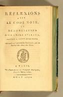 Réflexions sur le code noir, et dénonciation d'un crime affreux, commis a Saint-Domingue; : adressées à l'Assemblée nationale, par la Société des amis des noirs.