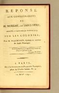 Réponse aux Considérations de M. Moreau, dit Saint-Méry, député à l'Assemblée nationale, sur les colonies; par M. Raymond, citoyen de couleur de Saint-Domingue.