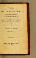 Vida de J.J. Dessalines, : gefe de los negros de Santo Domingo; con notas muy circunstanciadas sobre el origen, caracter y atrocidades de los principales gefes de los negros desde el principio de la insurreccion en 1791. Traducido del frances por D.M.G.C.