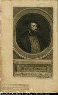 Hernan Cortès. Ex pictura Titiani in Aedibus. Praedhonbdis: Domini D. Pauli Methuen.