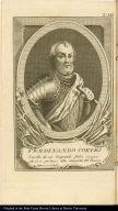 Ferdinando Cortes Cavato da un Originale fatto innanzi ch'ei si portasse alla conquista del Messico