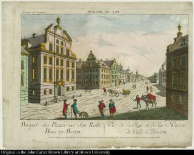 Vuë de Boston. Prospect des Plazes vor dem Rath Haus zu Boston. Vuë de la Rue et de la Maison de Ville a Boston.