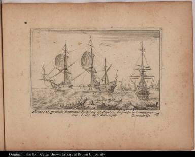 Pinasses, grands batimans François et Anglois faisants le Commerce aux Isles de l'Amerique.