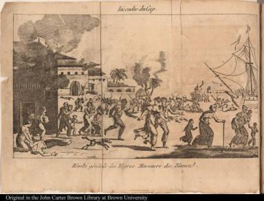 Incendie du Cap. Révolte générale des Nègres. Massacre des Blanca [sic].