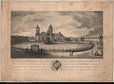 Vista de la Plaza de Mexico, nuevamente adornada para la estatua equestre de nuestro augusto monarca reynante Carlos IV ...