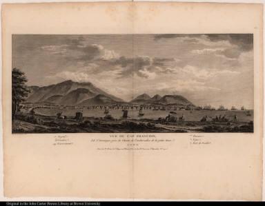 Vue du Cap Francois, Isle St. Domingue, prise du Chemin de l'embarcadère de la petite Anse.