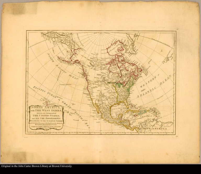 North America, with the West Indies, wherein are distinguished the United States, & all the possessions belonging to the European powers with the latest discoveries of the English and the Spaniards by Samuel Dunn