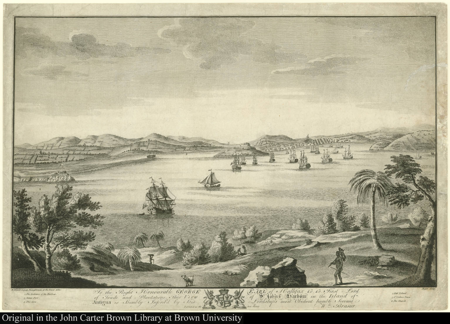 To the Right Honourable George Earl of Hallifax ... This View of St. Johns Harbour in the Island of Antigua ...