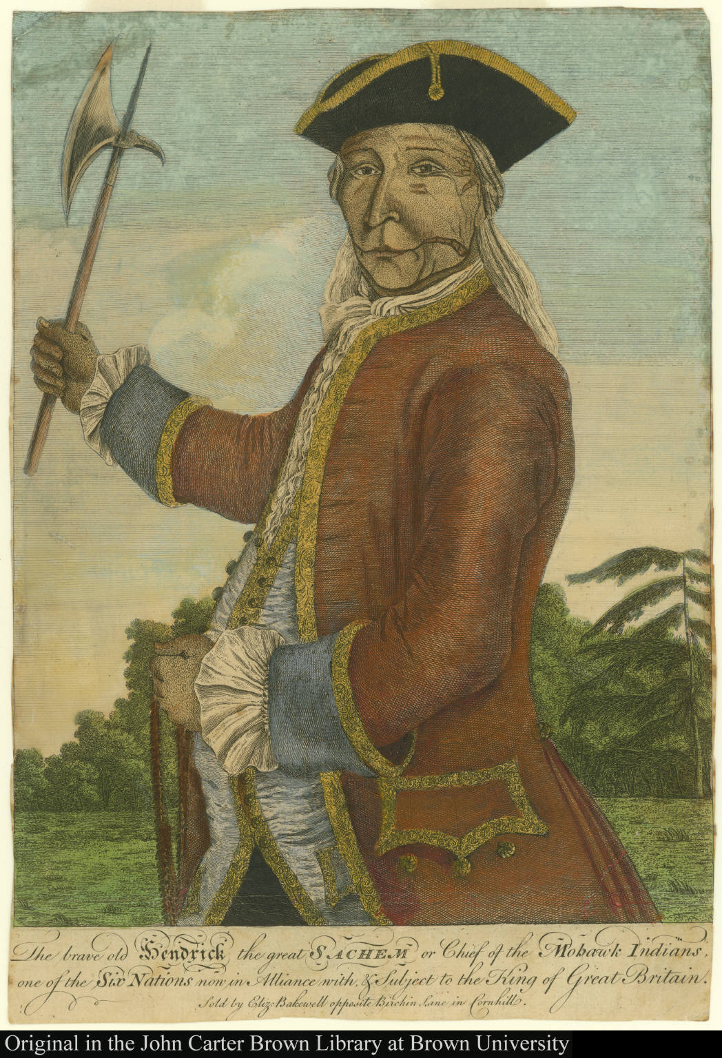 The brave old Hendrick the great Sachem or Chief of the Mohawk Indians, one of the Six Nations now in Alliance with & Subject to the King of Great Britain.