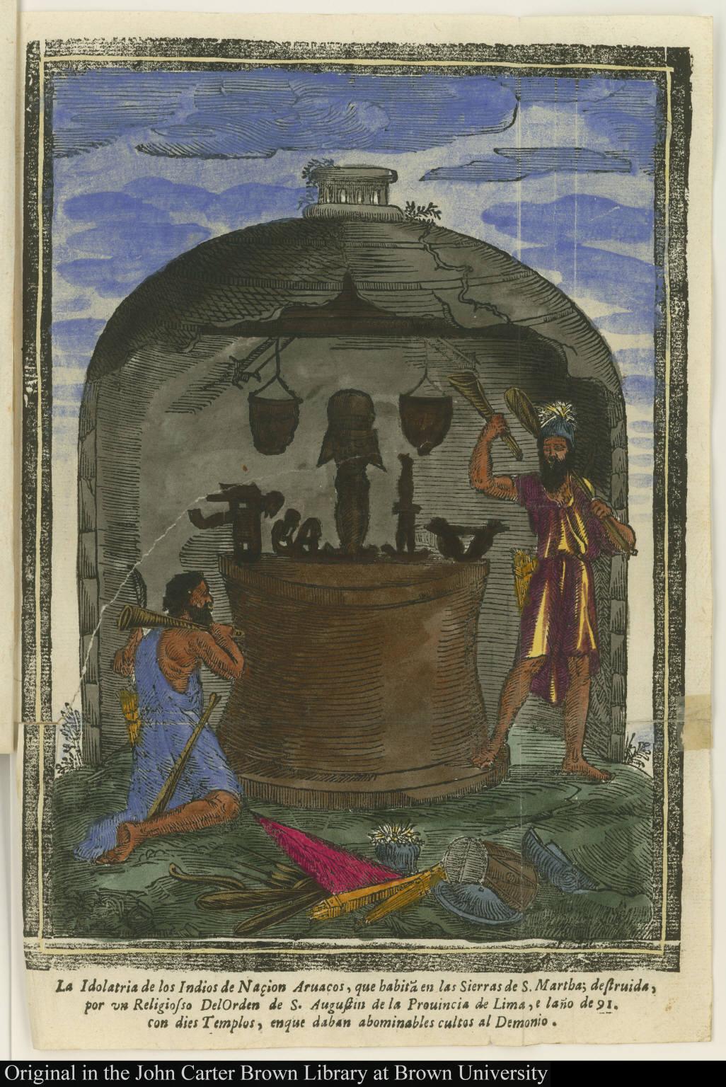 La idolatria de los Indios de Naçion Aruacos, que habita en las Sierras de S. Martha; destruida, por un Religiosso Del Orden de S. Augustin de la Prouincia de Lima el ano de [16]91 ...