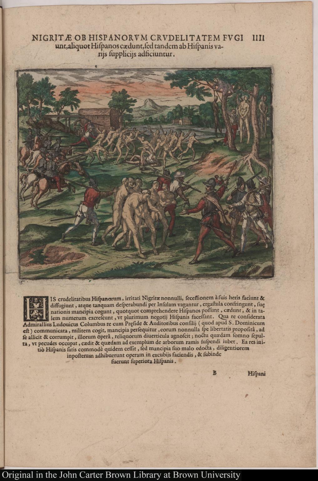Nigritae ob Hispanorum crudelitatem fugiunt, aliquot Hispanos caedunt, sed tandem ab Hispanis varijs supplicijs adficiuntur.