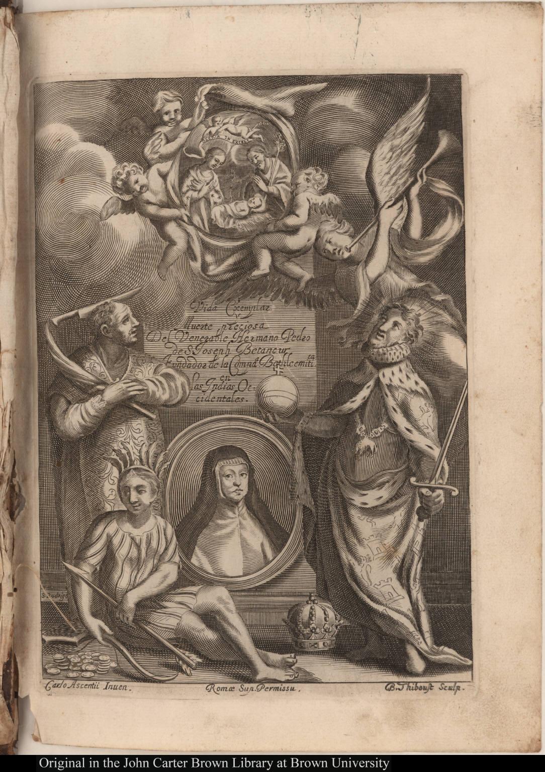 Vida Exemplae Muerte preciosa del Venerable Hermano Pedro de S. Joseph Betancur Fundador de la Compa[ñ]a Bethleemitica [sic] en las Indais Occidentales.