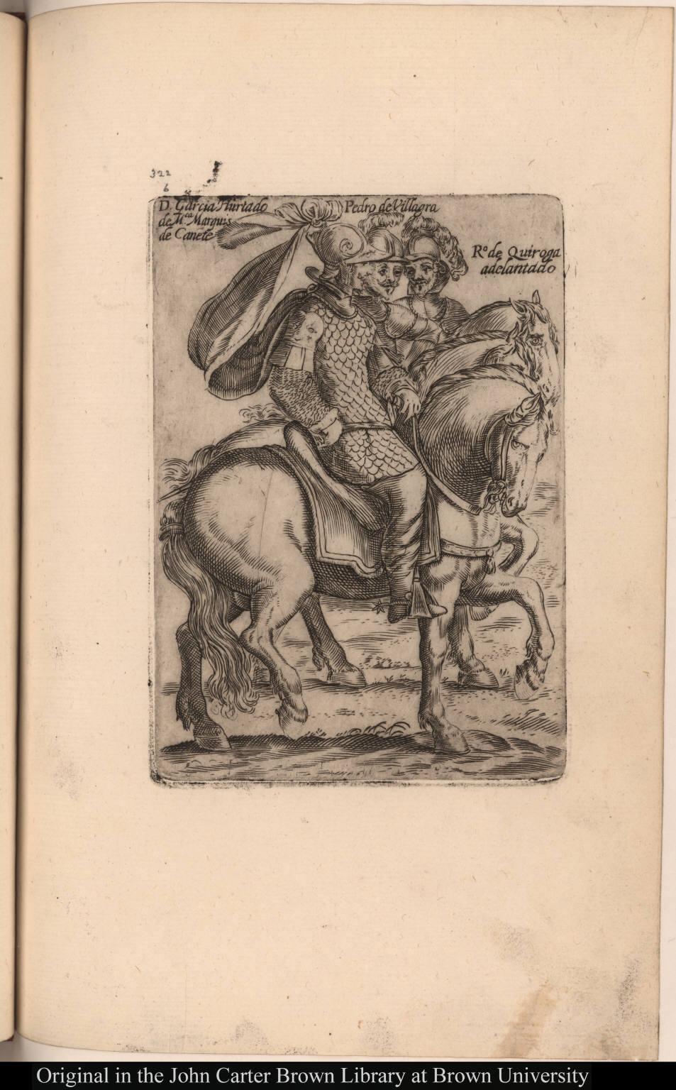 D. Garcia Hurtado de Mca. Marquis de Canete Pedro de Villagra Ro de Quiroga adelantado