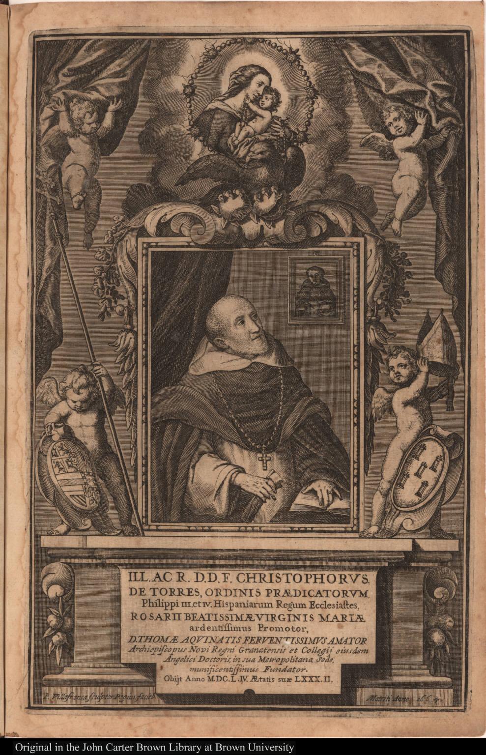 Ill.ac R. D. D. F. Christophorus de Torres, ordinis praedicatorum, Philippi III ... Rosarii beatissimae Virginis Mariae ardentissimus Promotor ...