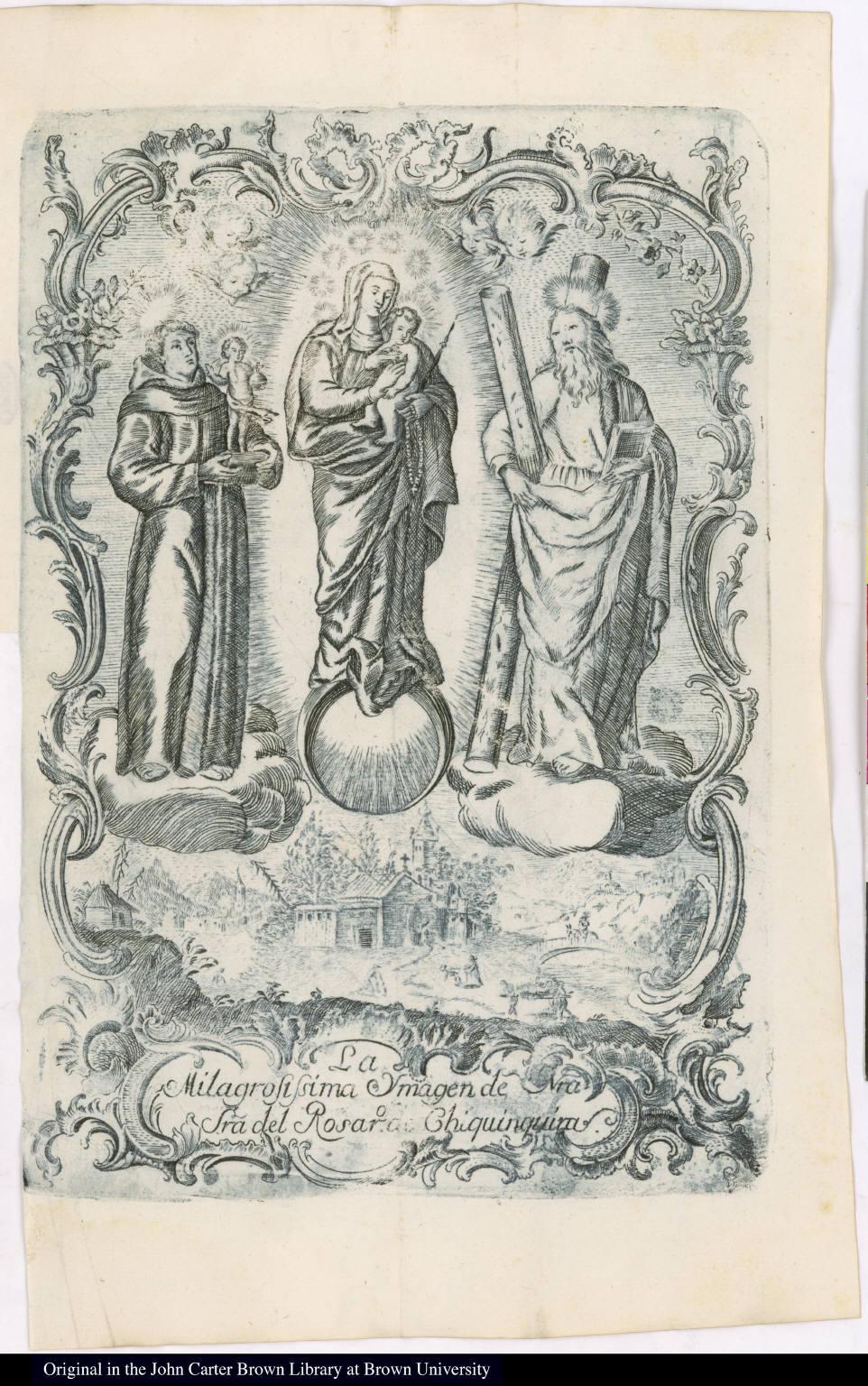 La Milagrosissima Ymagen de Nra Sra del Rosar[i]o de Chiquinquira