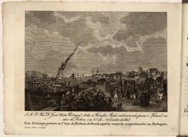 S. M. El Rei D João VI de Portugal, e toda a Familia Real, embarcando para o Brazil, no cáes de Belem, em 27 de Novembro de 1807.