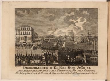 Desembarque d'el Rei Dom João VI. Acompanhado por uma deputação das cortes, Na Magnifica Praça do Terreiro do Paço em 4 de Julho d'1821, regressando do Brazil.