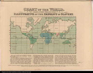 Chart of the World, on Mercator's Projection. IIlustrative of the Impolicy of Slavery.