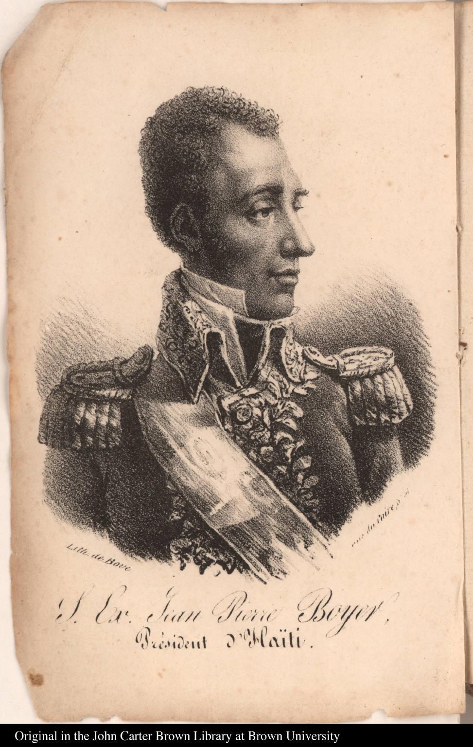 L. Ex. Jean Pierre Boyer. Président d'Haïti. - JCB Archive of ...