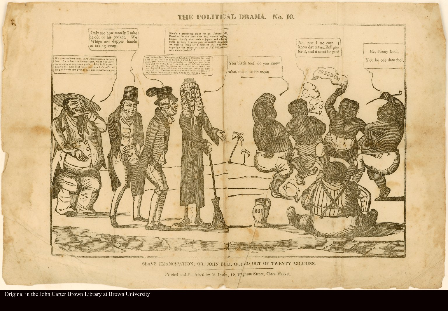 THE POLITICAL DRAMA. No. 10. SLAVE EMANCIPATION; OR, JOHN BULL GULLED OUT OF TWENTY MILLIONS.