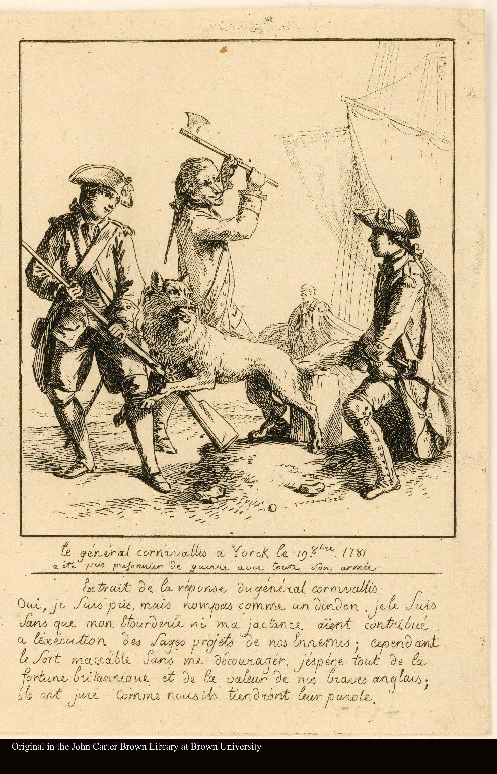 le général cornwallis a Yorck le 19. 8bre 1781 a été pris prisonnier de guerre avec toute son armée.